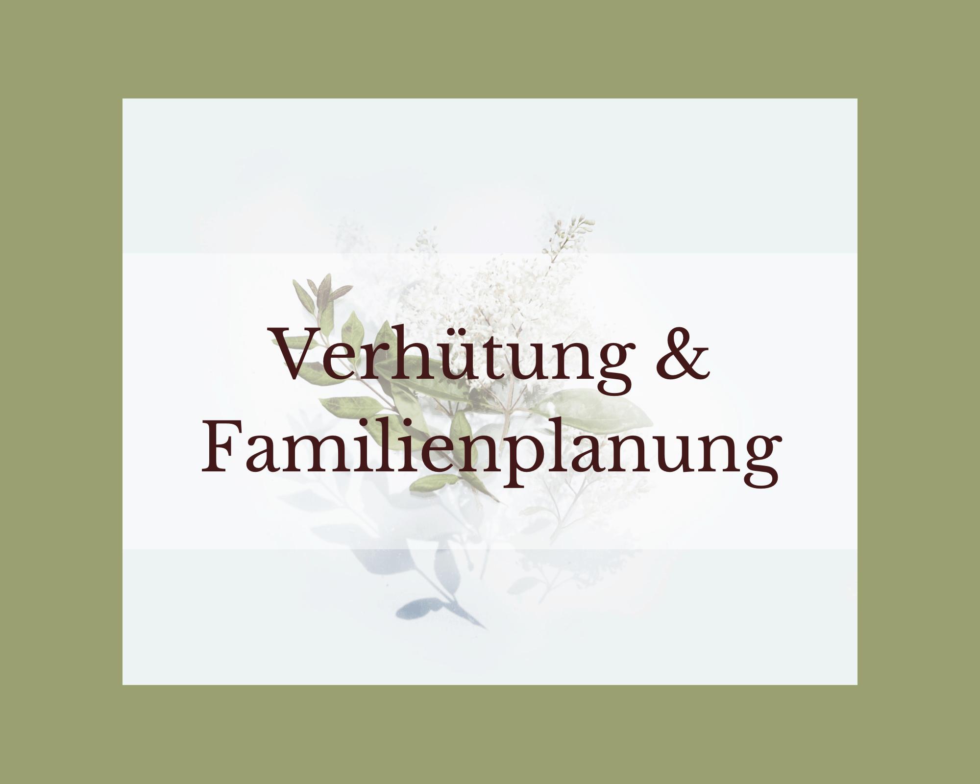 Verhütung und Familienplanung